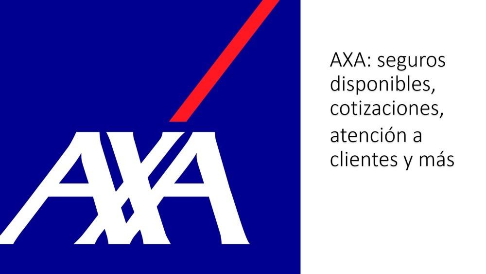 AXA: seguros disponibles, cotizaciones, atención a clientes y más